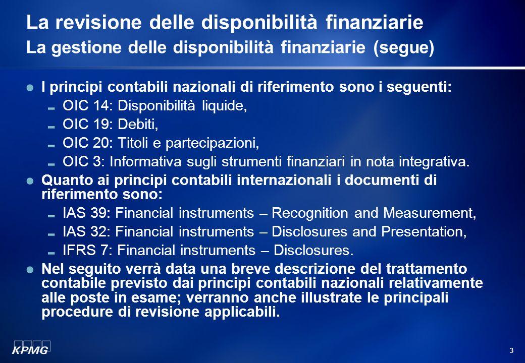 La revisione delle disponibilità finanziarie La gestione delle disponibilità finanziarie (segue)
