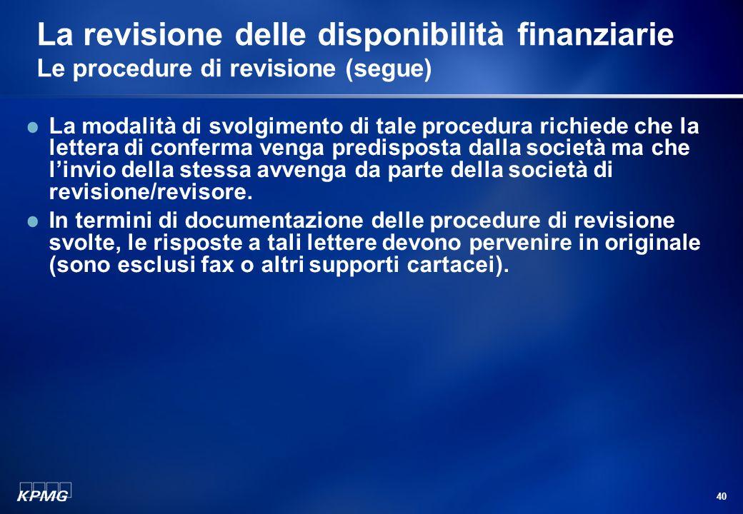 La revisione delle disponibilità finanziarie Le procedure di revisione (segue)