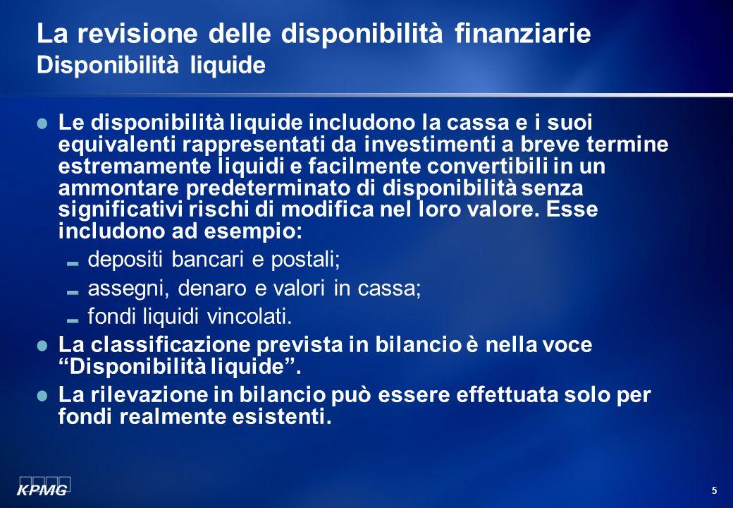 La revisione delle disponibilità finanziarie Disponibilità liquide