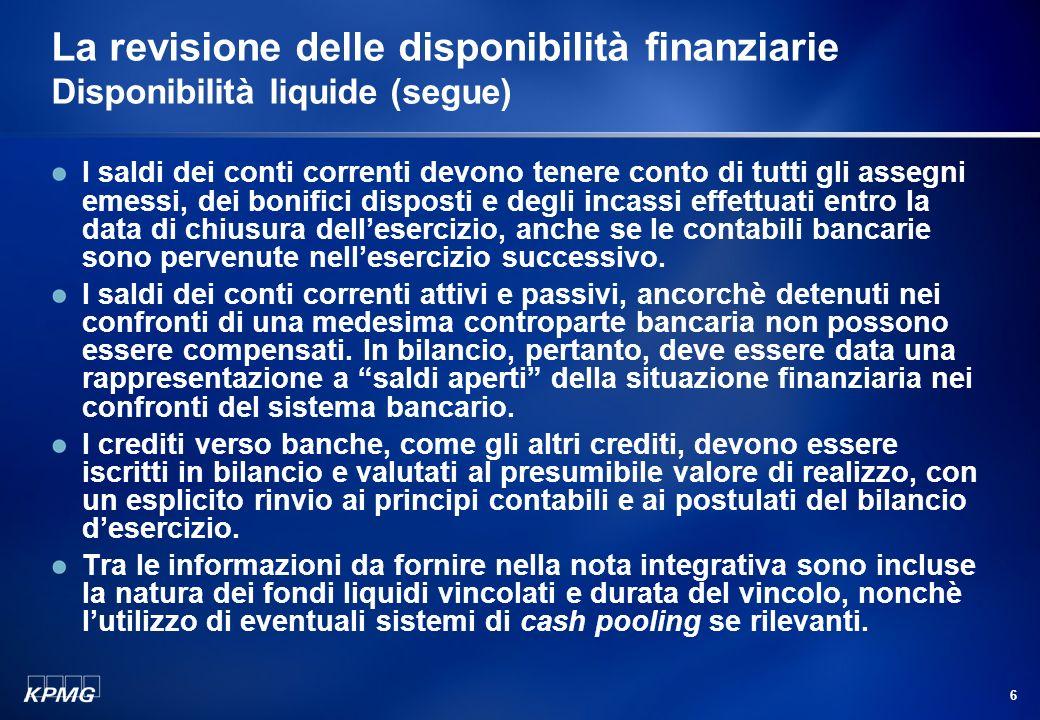 La revisione delle disponibilità finanziarie Disponibilità liquide (segue)