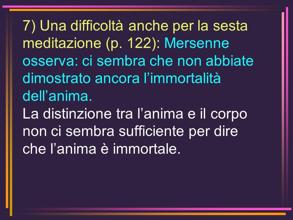 7) Una difficoltà anche per la sesta meditazione (p