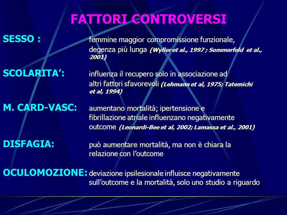 FATTORI CONTROVERSI SESSO : femmine maggior compromissione funzionale,
