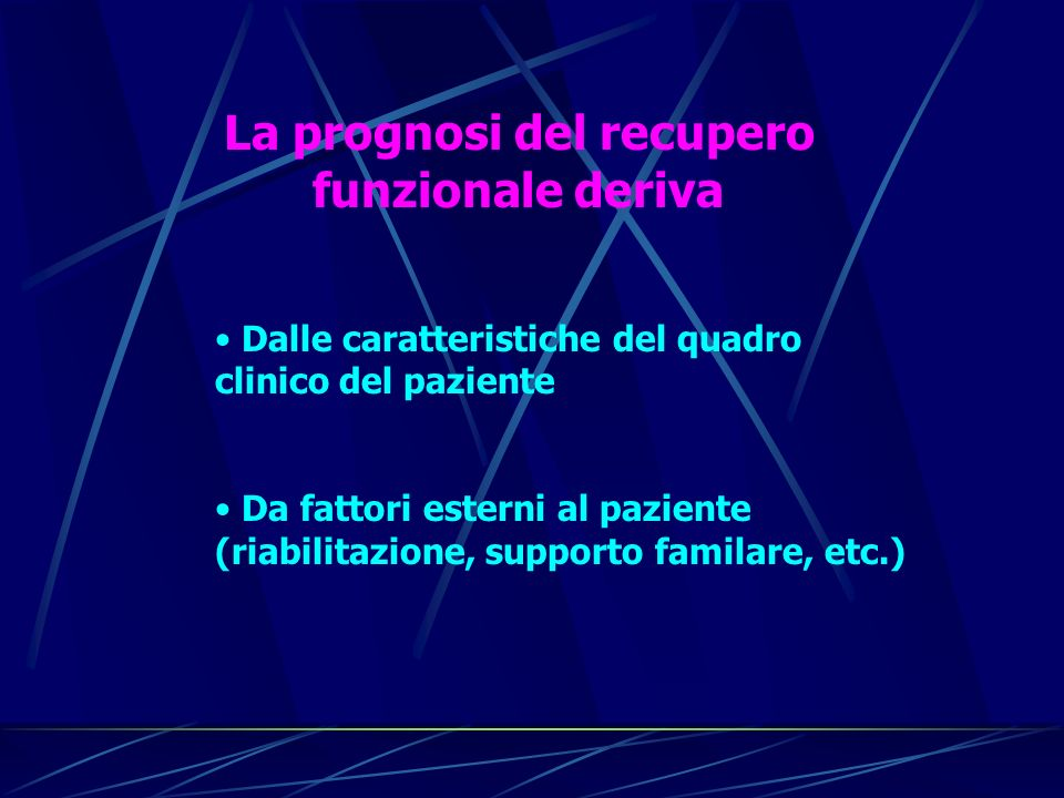 La prognosi del recupero funzionale deriva