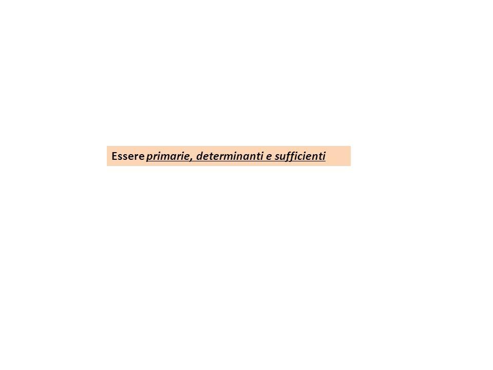 Essere primarie, determinanti e sufficienti