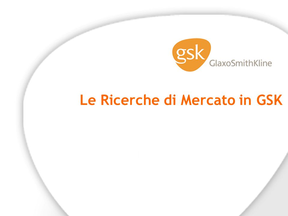 Le Ricerche di Mercato in GSK