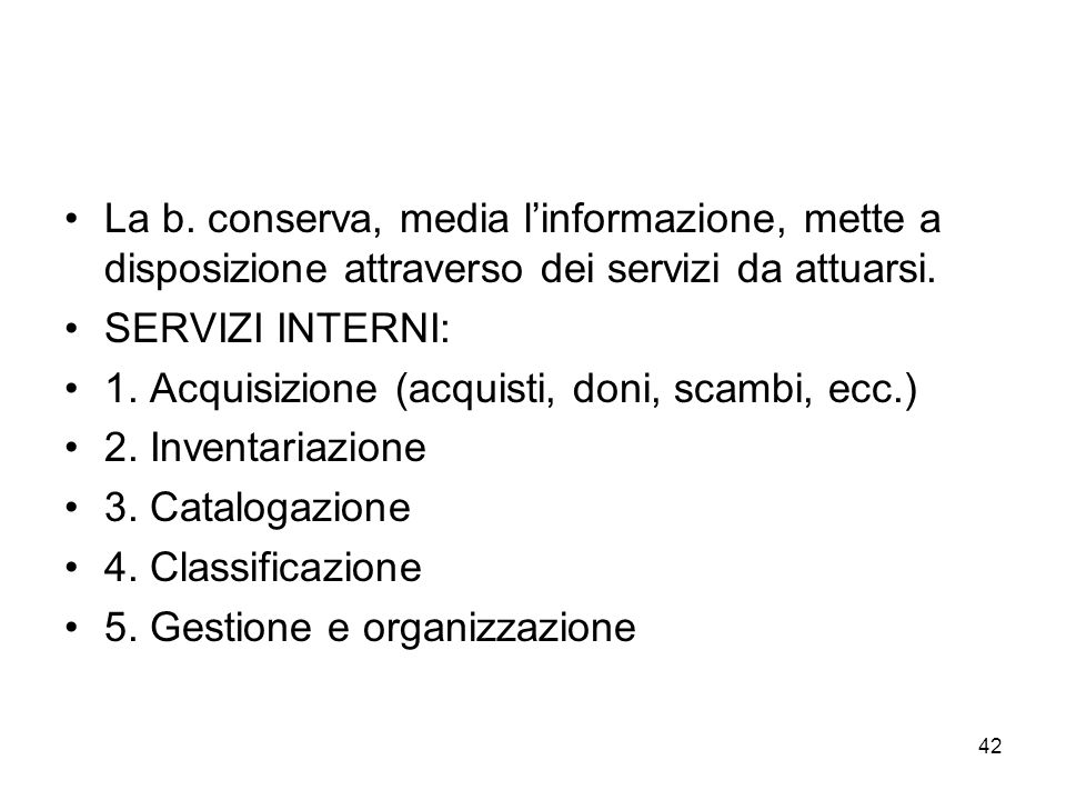 La b. conserva, media l'informazione, mette a disposizione attraverso dei servizi da attuarsi.