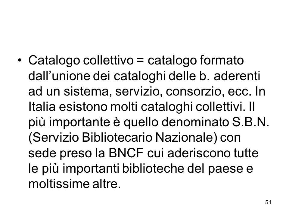 Catalogo collettivo = catalogo formato dall'unione dei cataloghi delle b.