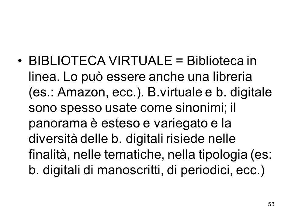 BIBLIOTECA VIRTUALE = Biblioteca in linea