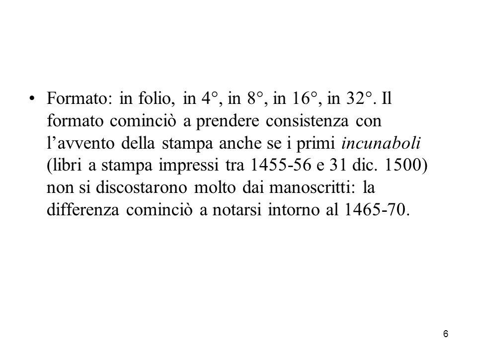Formato: in folio, in 4°, in 8°, in 16°, in 32°