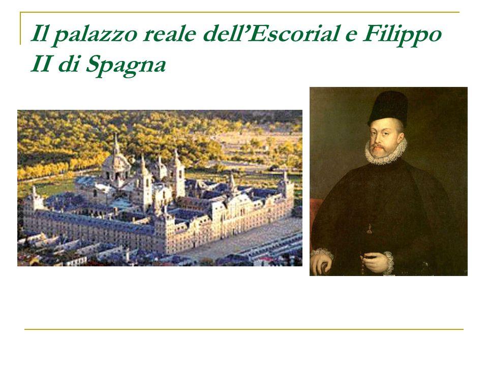 Il palazzo reale dell'Escorial e Filippo II di Spagna