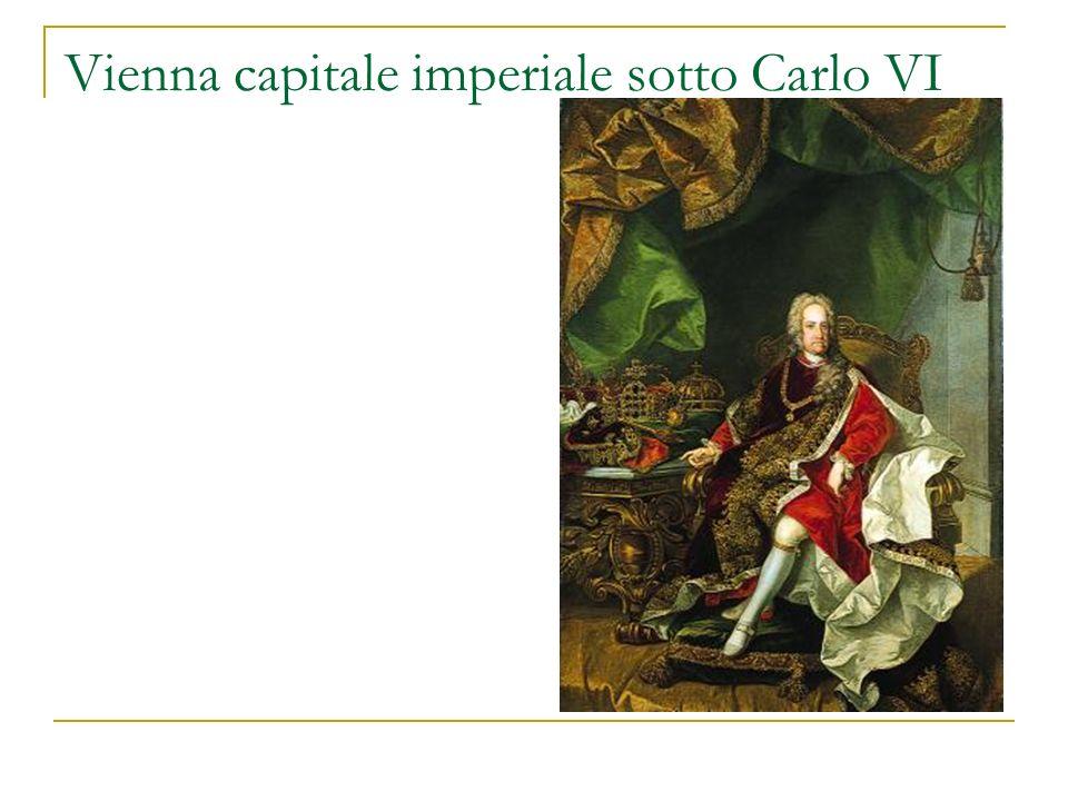 Vienna capitale imperiale sotto Carlo VI