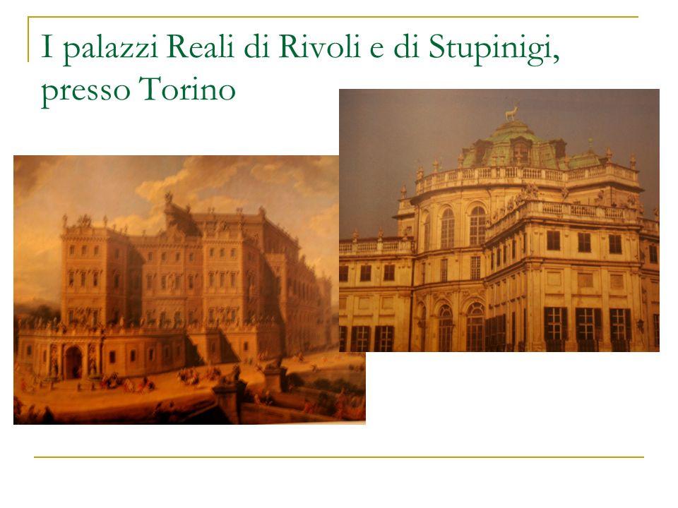 I palazzi Reali di Rivoli e di Stupinigi, presso Torino