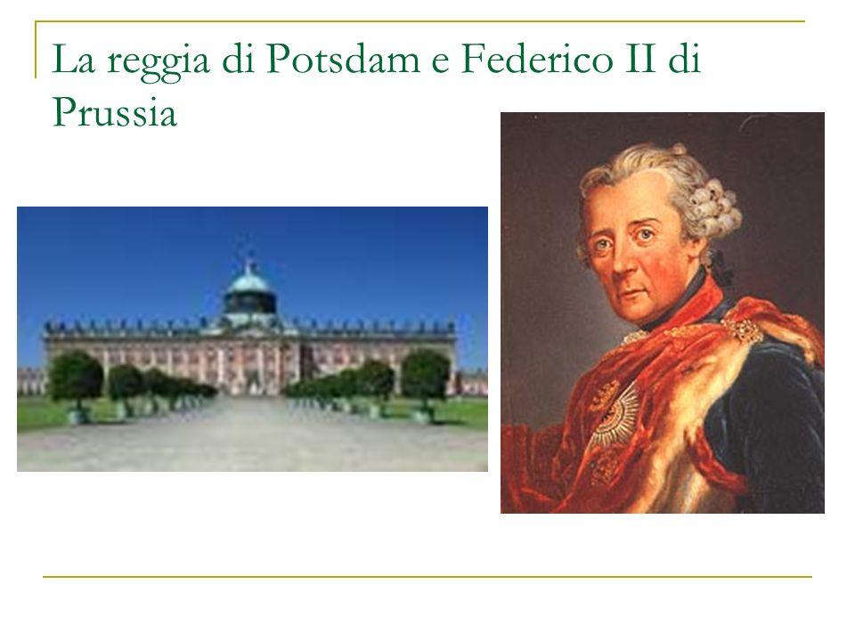 La reggia di Potsdam e Federico II di Prussia