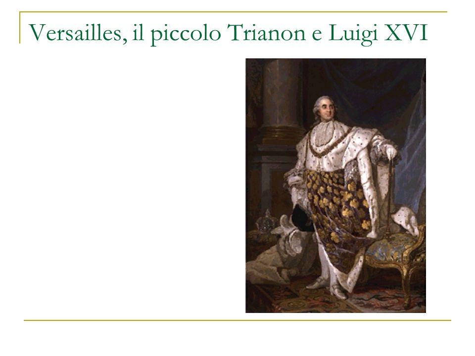 Versailles, il piccolo Trianon e Luigi XVI