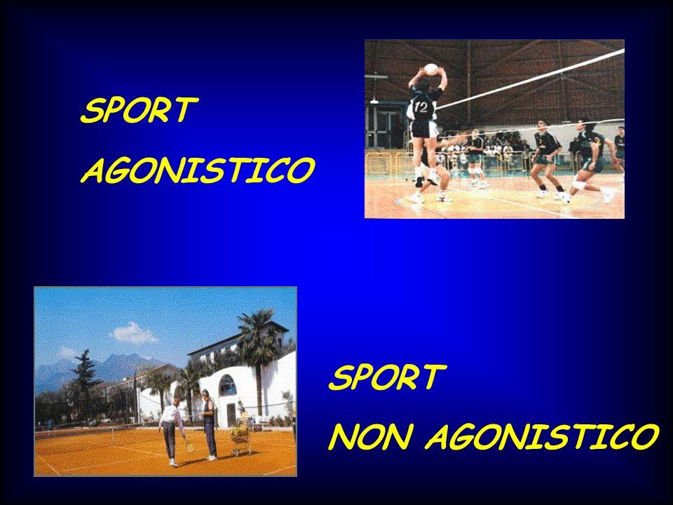 SPORT AGONISTICO SPORT NON AGONISTICO