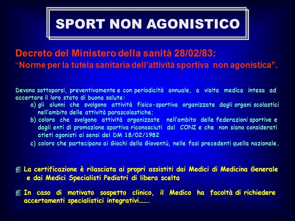 SPORT NON AGONISTICO Decreto del Ministero della sanità 28/02/83:
