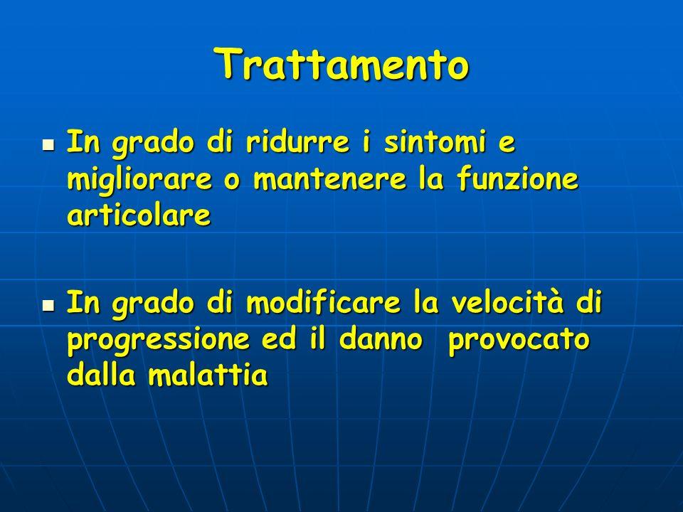 Trattamento In grado di ridurre i sintomi e migliorare o mantenere la funzione articolare.