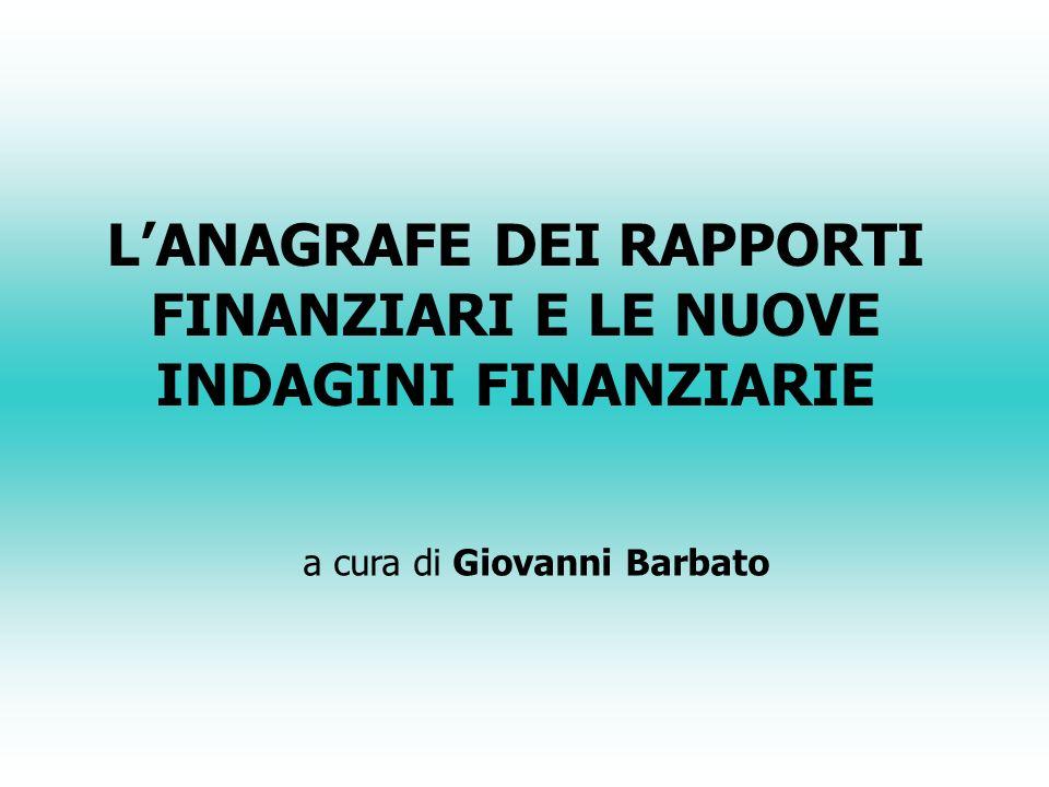 L'ANAGRAFE DEI RAPPORTI FINANZIARI E LE NUOVE INDAGINI FINANZIARIE