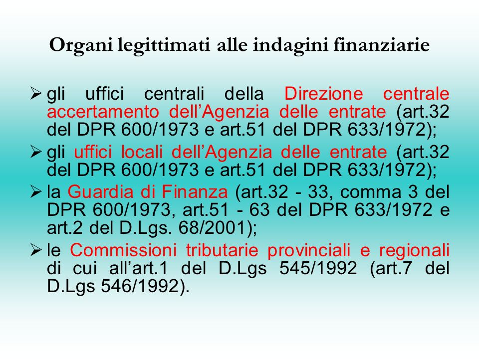Organi legittimati alle indagini finanziarie