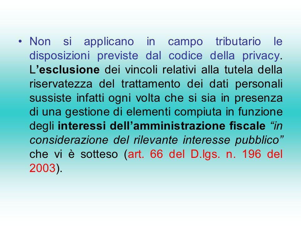 Non si applicano in campo tributario le disposizioni previste dal codice della privacy.