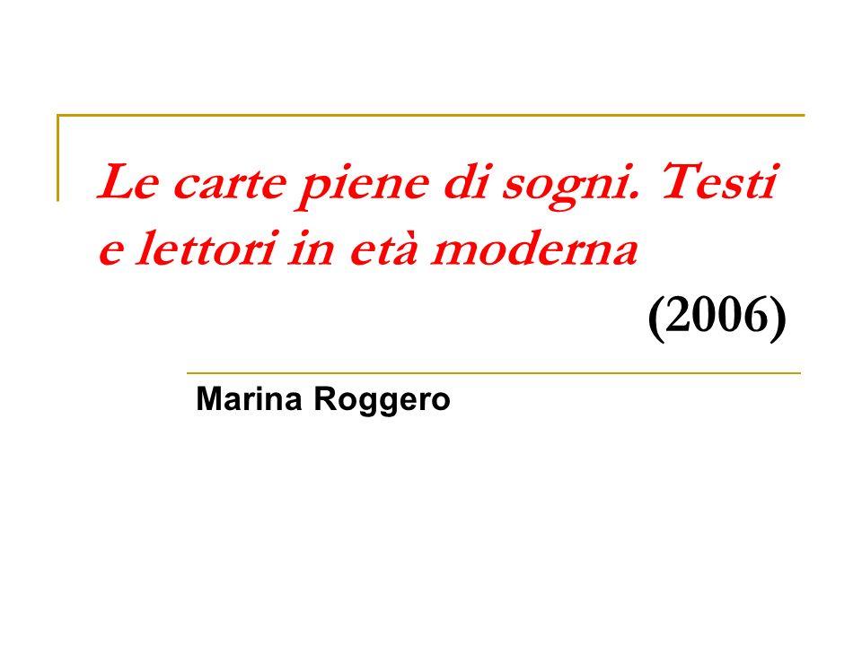 Le carte piene di sogni. Testi e lettori in età moderna (2006)