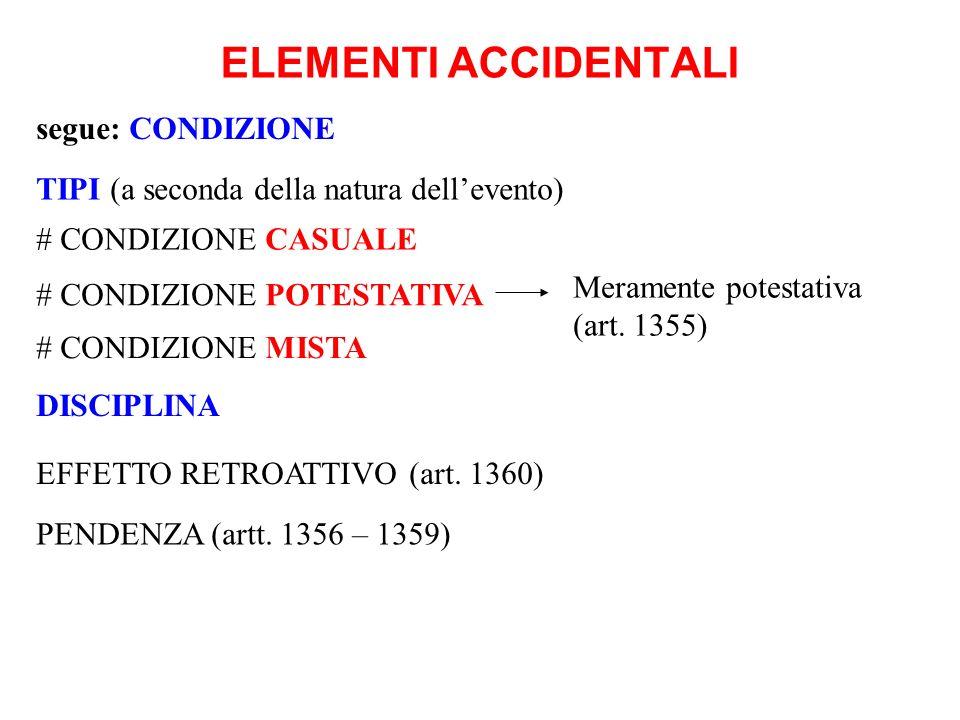 ELEMENTI ACCIDENTALI segue: CONDIZIONE