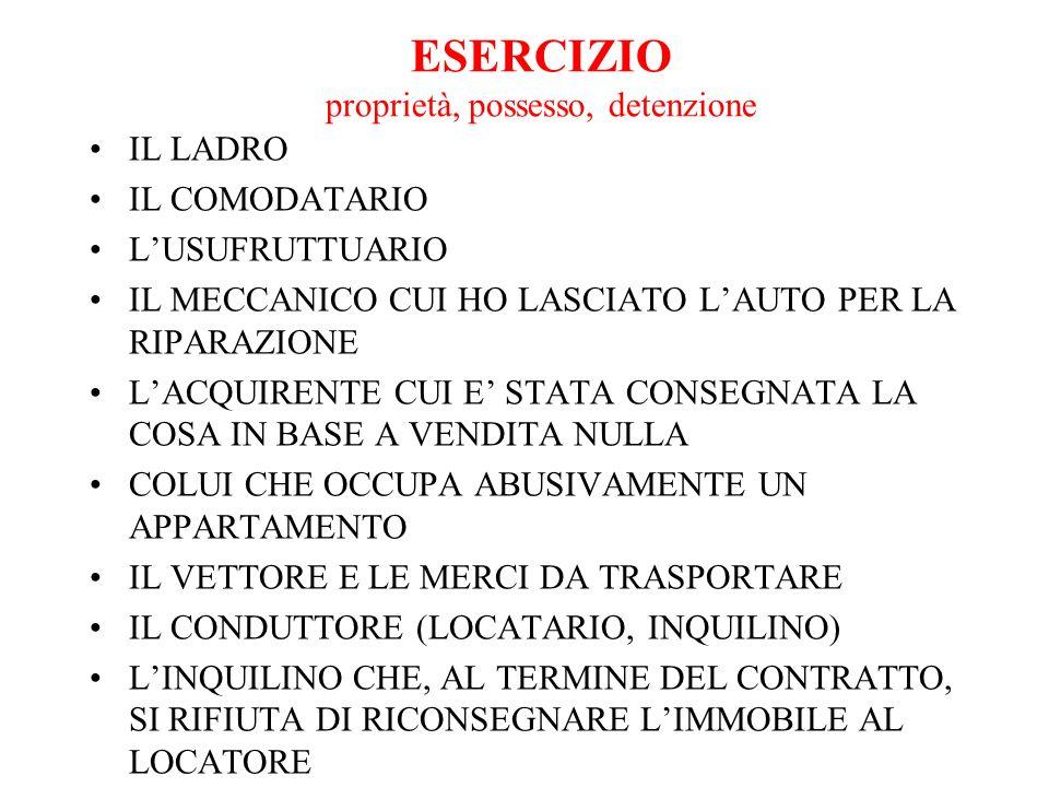 ESERCIZIO proprietà, possesso, detenzione