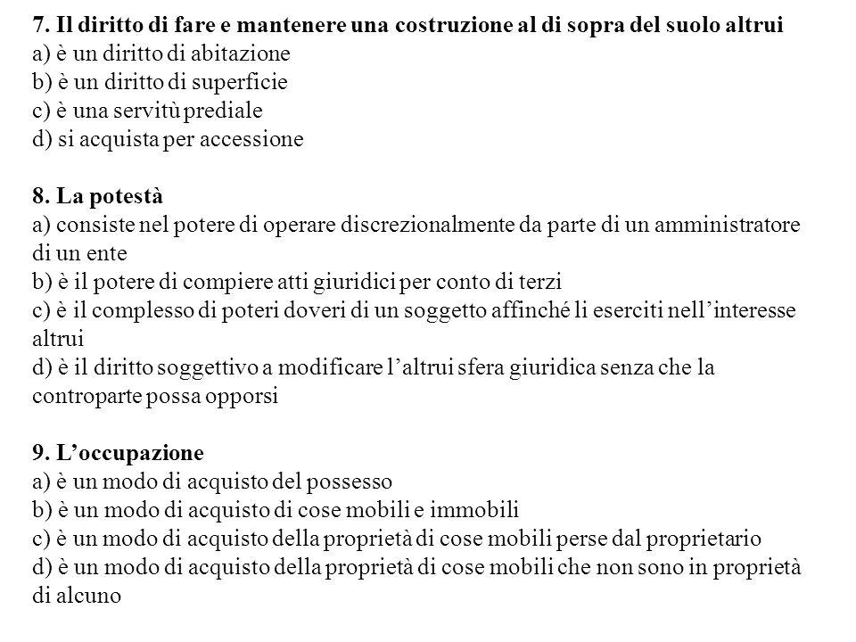 7. Il diritto di fare e mantenere una costruzione al di sopra del suolo altrui