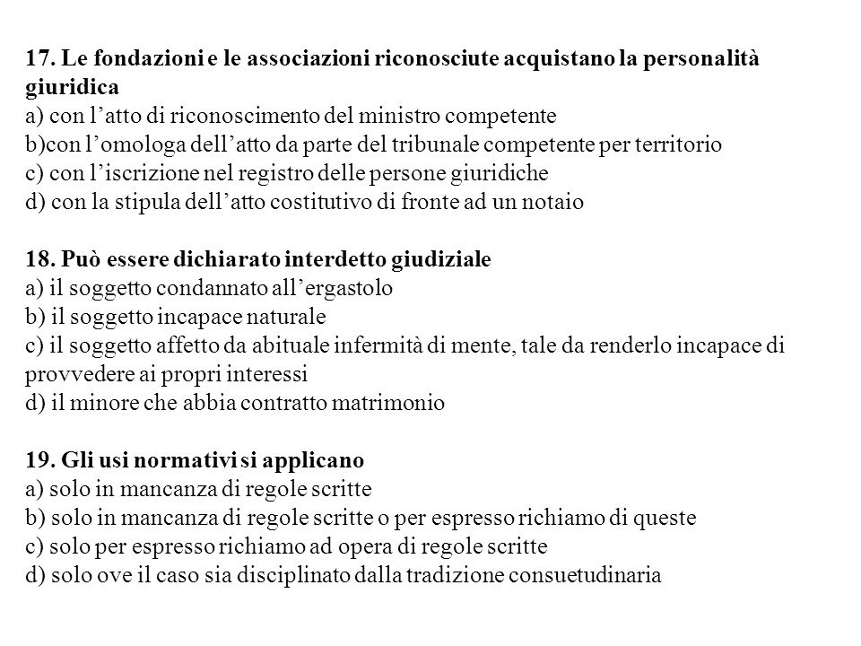 17. Le fondazioni e le associazioni riconosciute acquistano la personalità giuridica