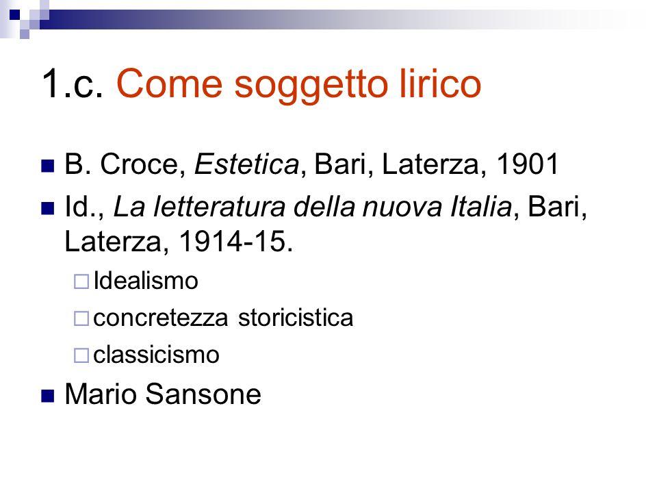 1.c. Come soggetto lirico B. Croce, Estetica, Bari, Laterza, 1901