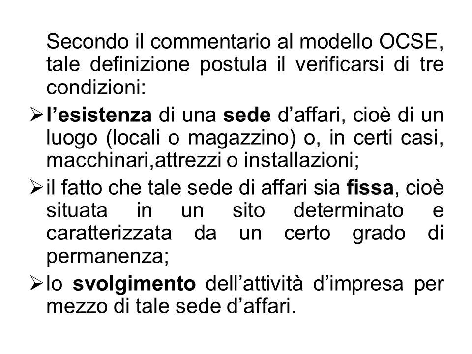 Secondo il commentario al modello OCSE, tale definizione postula il verificarsi di tre condizioni: