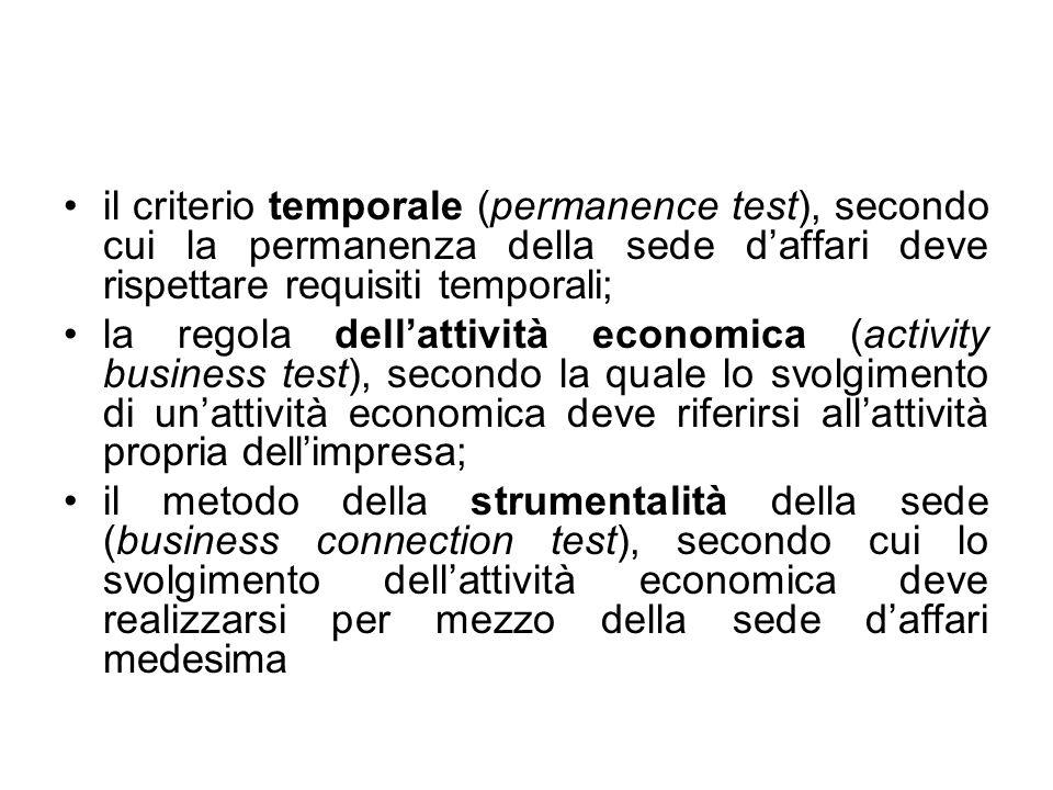 il criterio temporale (permanence test), secondo cui la permanenza della sede d'affari deve rispettare requisiti temporali;