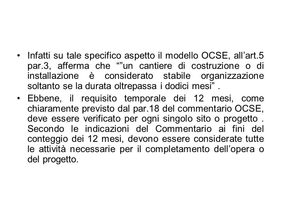Infatti su tale specifico aspetto il modello OCSE, all'art. 5 par