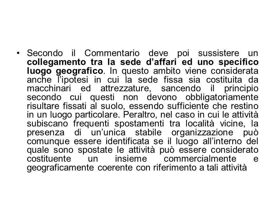 Secondo il Commentario deve poi sussistere un collegamento tra la sede d'affari ed uno specifico luogo geografico.