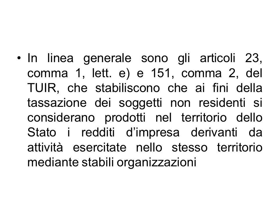 In linea generale sono gli articoli 23, comma 1, lett