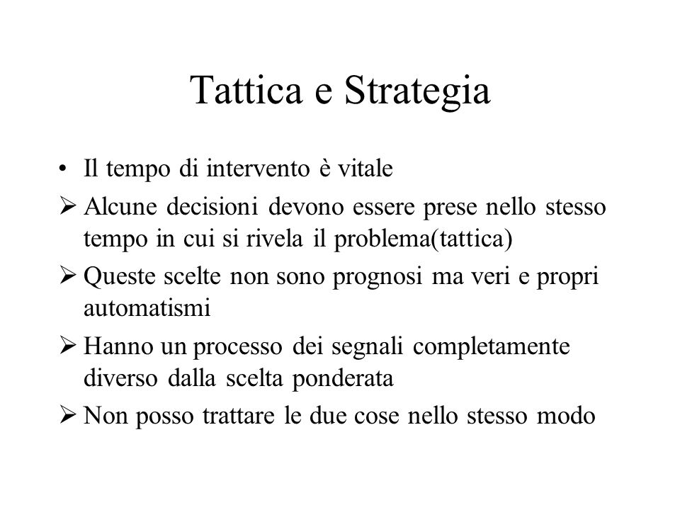 Tattica e Strategia Il tempo di intervento è vitale