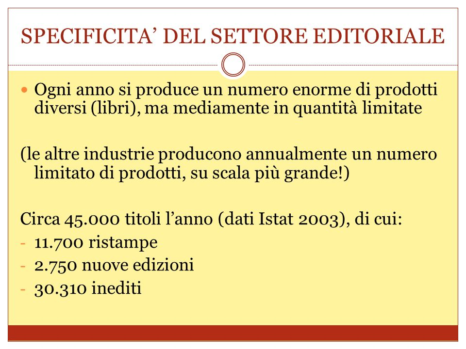SPECIFICITA' DEL SETTORE EDITORIALE