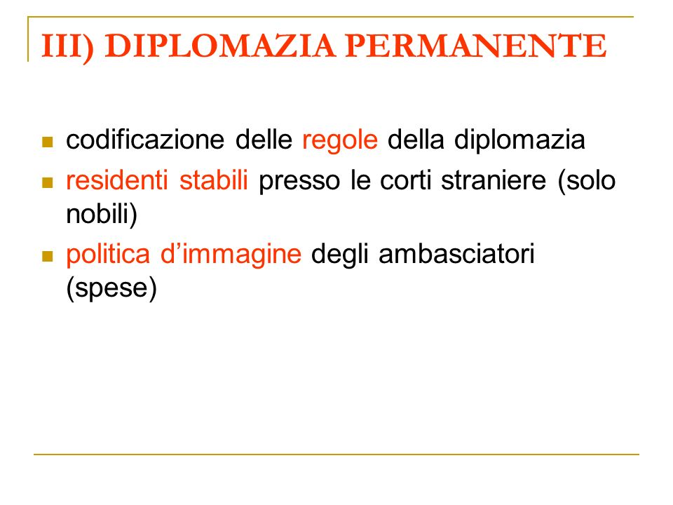 III) DIPLOMAZIA PERMANENTE