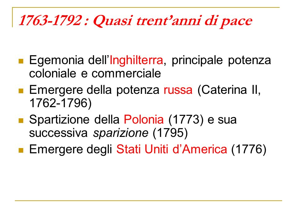 1763-1792 : Quasi trent'anni di pace