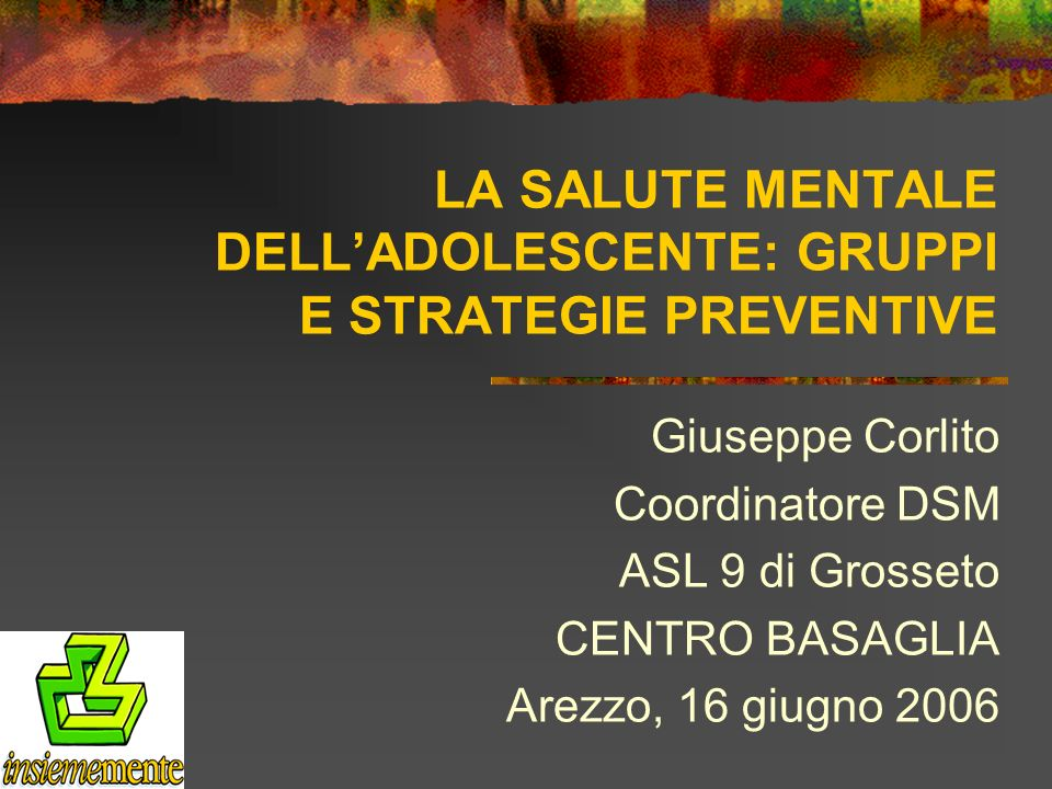LA SALUTE MENTALE DELL'ADOLESCENTE: GRUPPI E STRATEGIE PREVENTIVE