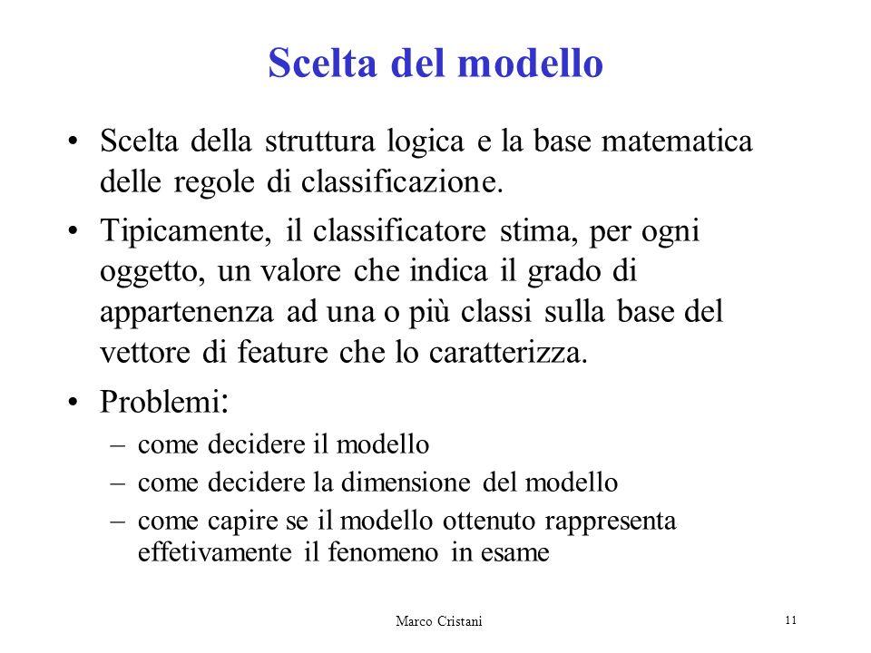 Scelta del modello Scelta della struttura logica e la base matematica delle regole di classificazione.