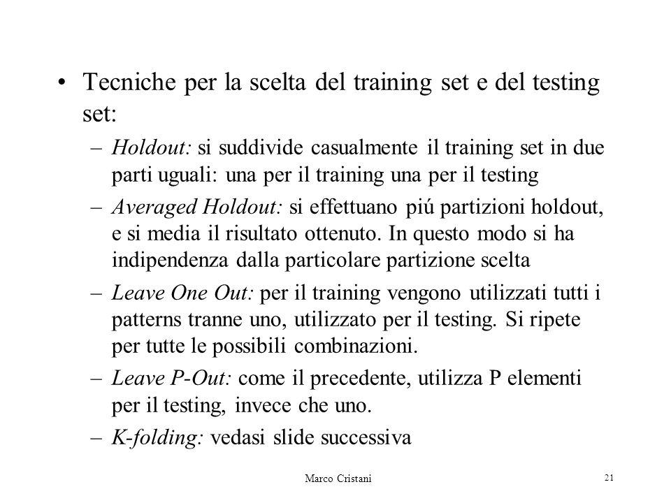 Tecniche per la scelta del training set e del testing set: