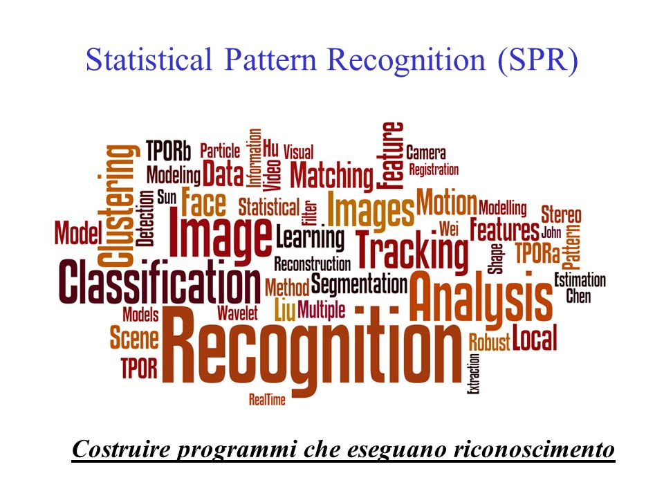 Statistical Pattern Recognition (SPR)