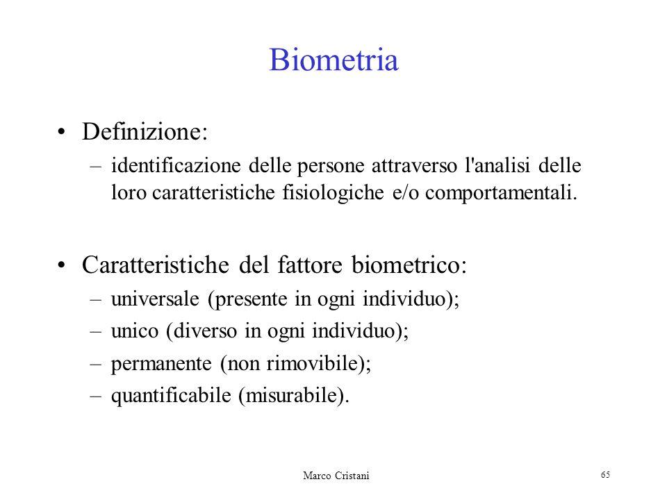 Biometria Definizione: Caratteristiche del fattore biometrico: