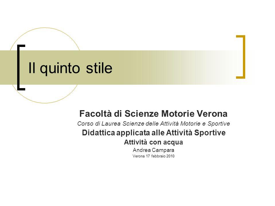 Il quinto stile Facoltà di Scienze Motorie Verona