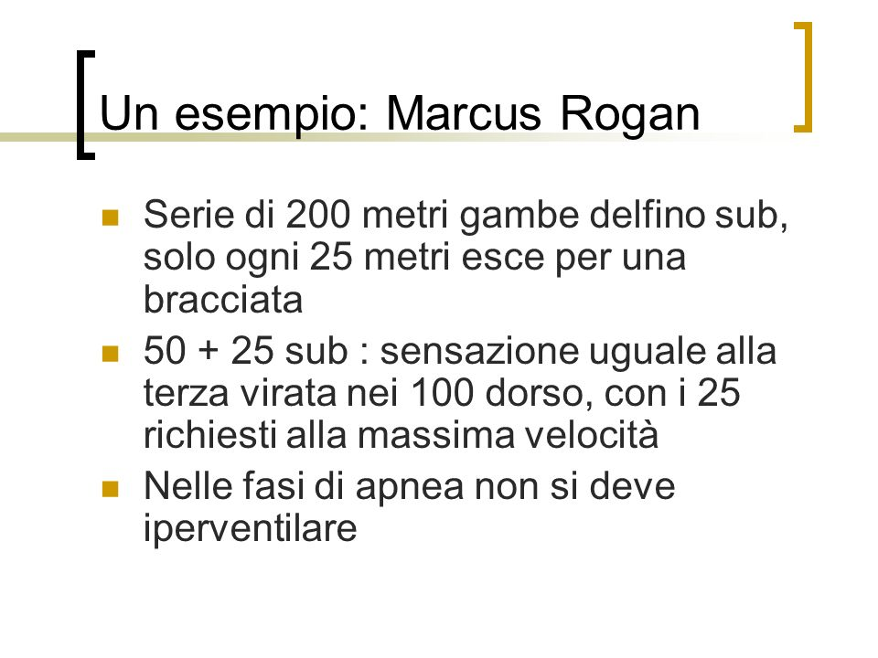 Un esempio: Marcus Rogan