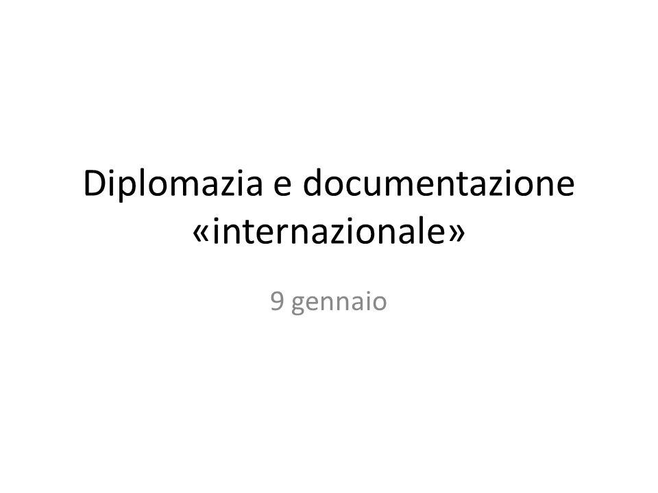 Diplomazia e documentazione «internazionale»