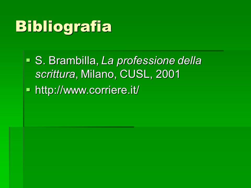 Bibliografia S. Brambilla, La professione della scrittura, Milano, CUSL, 2001.