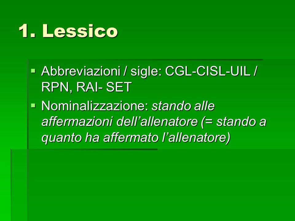 1. Lessico Abbreviazioni / sigle: CGL-CISL-UIL / RPN, RAI- SET
