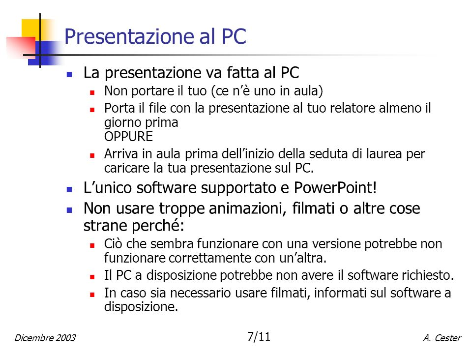 Presentazione al PC La presentazione va fatta al PC